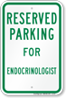 Parking Space Reserved For Endocrinologist Sign
