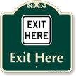 Exit Here Signature Sign