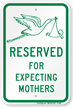 Reserved For Expecting Mothers Sign