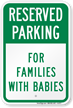 Reserved Parking For Families With Babies Sign