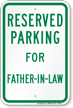 Novelty Parking Space Reserved For Father-In-Law Sign