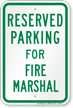 Parking Space Reserved For Fire Marshall Sign