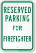 Parking Space Reserved For Firefighter Sign