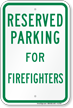 Parking Space Reserved For Firefighters Sign