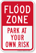 Flood Zone Park At Your Own Risk Sign