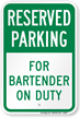 For Bartender On Duty Reserved Parking Sign