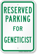 Parking Space Reserved For Geneticist Sign