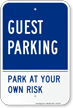 Guest Parking Park At Your Own Risk Sign