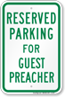 Parking Space Reserved For Guest Preacher Sign