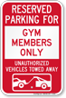 Reserved Parking For Gym Members Only Novelty Sign