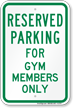 Novelty Parking Reserved For Gym Members Only Sign