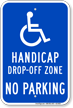Handicap Drop Off Zone No Parking Sign