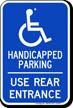 Handicapped Parking, Use Rear Entrance Sign
