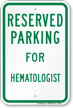 Parking Space Reserved For Hematologist Sign