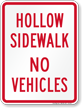 Hollow Sidewalk No Vehicles Sign
