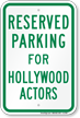 Parking Space Reserved For Hollywood Actors Sign