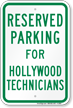 Parking Space Reserved For Hollywood Technicians Sign