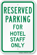 Parking Space Reserved For Hotel Staff Only Sign