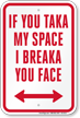 If You Taka My Space I Breaka Sign