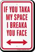 If You Taka My Space I Breaka Sign