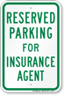 Parking Space Reserved For Insurance Agent Sign