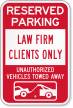 Law Firm Clients Only Reserved Parking Sign