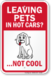 Leaving Pets In Hot Cars Not Cool Sign