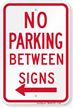 No Parking Between Sign (left arrow)