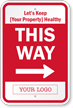 Let Us Keep Your Property Healthy Custom This Way Sign