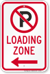 Loading Zone, No Parking Sign, Left Arrow