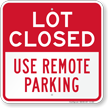 Lot Closed Use Remote Parking Sign