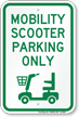 Mobility Scooter Parking Only, Reserved Parking Sign