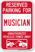 Reserved Parking For Musician Vehicles Tow Away Sign