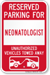 Reserved Parking For Neonatologist Vehicles Tow Away Sign