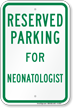 Parking Space Reserved For Neonatologist Sign