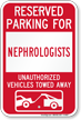 Reserved Parking For Nephrologists Vehicles Tow Away Sign