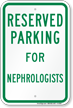 Parking Space Reserved For Nephrologists Sign