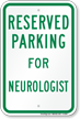 Parking Space Reserved For Neurologist Sign