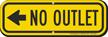 No Outlet Sign, Left Arrow