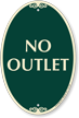 No Outlet Signature Sign