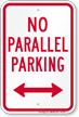 No Parallel Parking, Bidirectional Arrow Sign