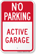 No Parking Active Garage Parking Sign