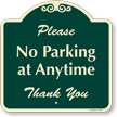 Please No Parking at Anytime, Thank you Sign