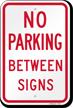 NO PARKING BETWEEN SIGNS