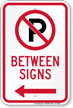 No Parking Between Signs with Left Arrow