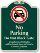 No Parking, Dont Block Gate Signature Sign
