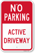 No Parking - Active Driveway Sign