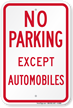 Funny No Parking Except Automobiles Sign