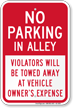 No Parking in Alley, Violators Towed Sign