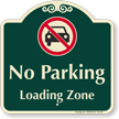 No Parking, Loading Zone Signature Sign